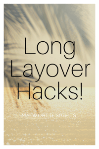 Long Layover Hacks
