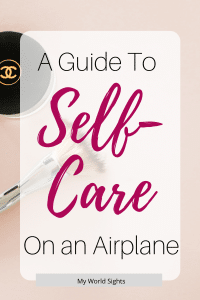 A guide to self care on an airplane