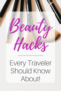 Beauty Hacks every traveler should know about