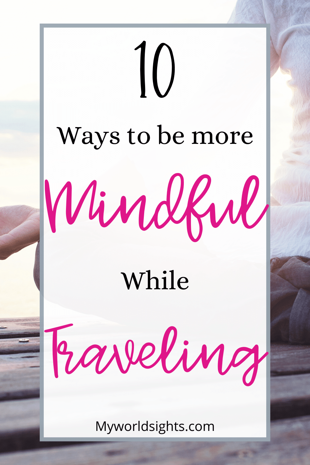 how to be more present when traveling