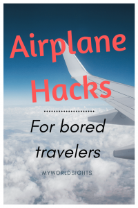 Airplane hacks for bored travelers