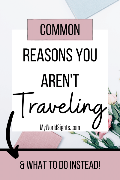 excuses that stop you from traveling